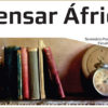 Pensar África - Literatura, pensamento social e movimentos sociais